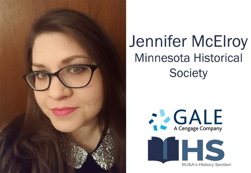 Jennifer McElroy, Minnesota Historical Society, Gale A Cengage Company, RUSA's History Section
